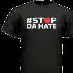 Stop Da hate black shirt